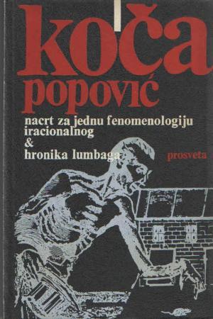 Nacrt za jednu fenomenologiju iracionalnog & Hronika lumbaga ili slavenska binda