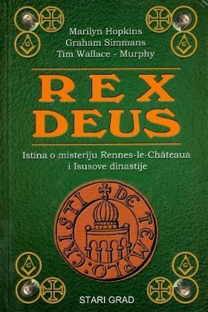 Rex Deus: Istina o misteriji Rennes-le-Chateaua i Isusove dinastije