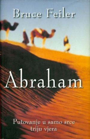 Abraham: Putovanje u samo srce triju vjera