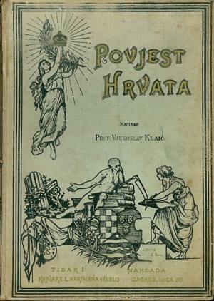 Povijest hrvata: Od najstarijih vremena do svršetka XIX. stoljeća