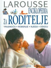 Enciklopedija za roditelje Larousse