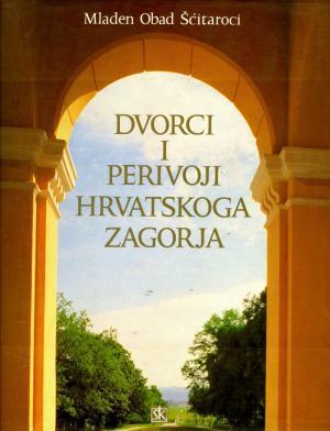 Dvorci i perivoji Hrvatskoga zagorja