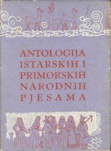 Antologija istarskih i primorskih narodnih pjesama