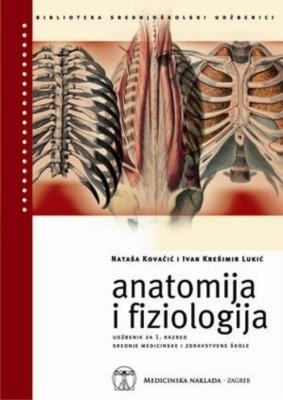 ANATOMIJA I FIZIOLOGIJA : udžbenik za 1. razred srednjih medicinskih škola