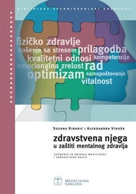 ZDRAVSTVENA NJEGA U ZAŠTITI MENTALNOG ZDRAVLJA : udžbenik za srednje medicinske i zdravstvene škole