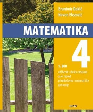 MATEMATIKA 4 - 1. DIO : udžbenik i zbirka zadataka za 4. razred prirodoslovno-matematičke gimnazije