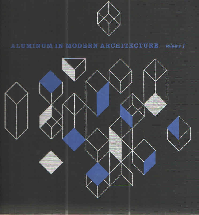 Aluminum in modern architecture (volume 1)
