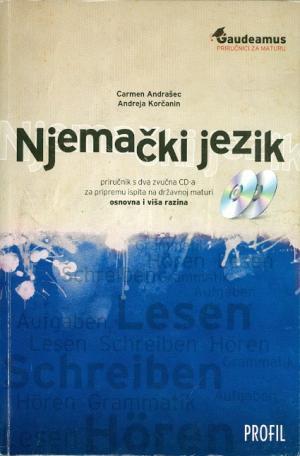 Njemački jezik: priručnik s dva zvučna CD-a za pripremu ispita na državnoj maturi