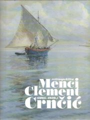 Menci Clement Crnčić (1865.-1930.) Retrospektiva