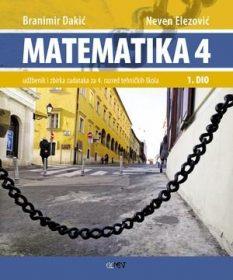 MATEMATIKA 4 - 1. DIO : udžbenik i zbirka zadataka za 4. razred tehničkih škola