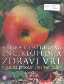 Velika ilustrirana enciklopedija Zdravi vrt - organski