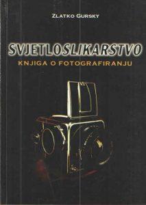 Svjetloslikarstvo - Knjiga o fotografiranju