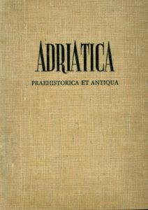 Adriatica praehistorica et antiqua: zbornik radova posvećen Grgi Novaku
