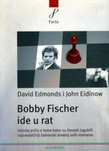 Bobby Fischer ide u rat: istinita priča o tome kako su Sovjeti izgubili najneobičniji šahovski dvoboj svih vremena