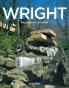 Frank Lloyd Wright 1867-1959 Building for Democracy