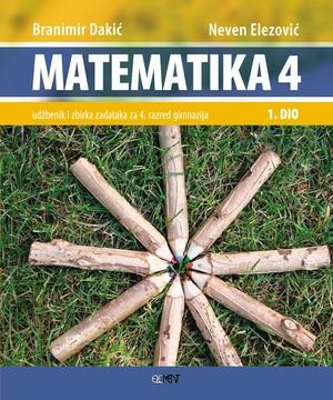 MATEMATIKA 4 - 1. DIO : udžbenik i zbirka zadataka za 4. razred gimnazije