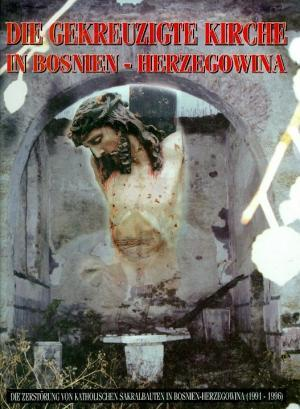 Die Gekreuzigte Kirche in Bosnie-Herzegowina
