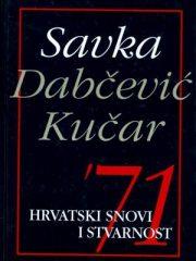 '71: hrvatski snovi i stvarnost 1-2