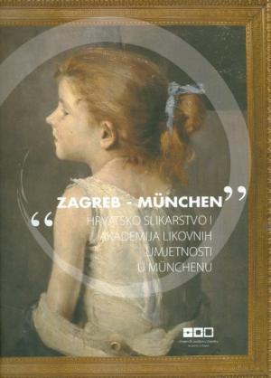 """""""Zagreb-München"""" - hrvatsko slikarstvo i Akademija likovnih umjetnosti u München"""