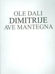 Ole Dali; Ave Mantegna