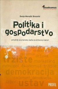 Politika i gospodarstvo - priručnik za pripremu ispita na državnoj maturi