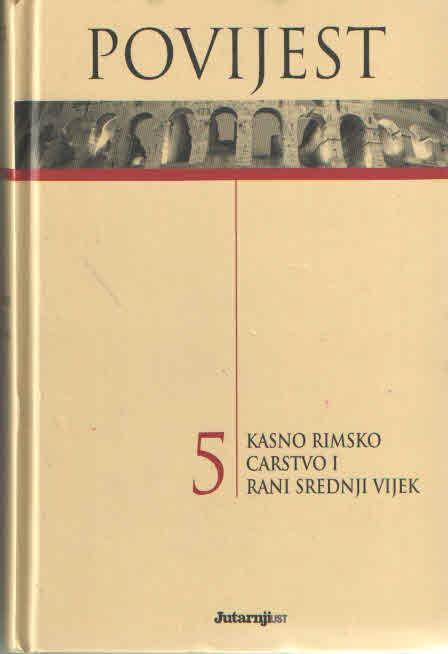 Povijest 5: Kasno Rimsko Carstvo i rani srednji vijek