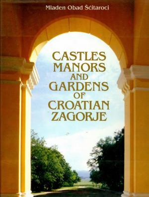 Castles manors and gardens of Croatian Zagorje