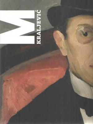 Miroslav Kraljević 1885.-1913.: retrospektiva