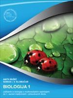 BIOLOGIJA 1 : udžbenik iz biologije s multimedijskim sadržajem za 1. razred medicinskih i zdravstvenih škola s dvogodišnjim programom biologije