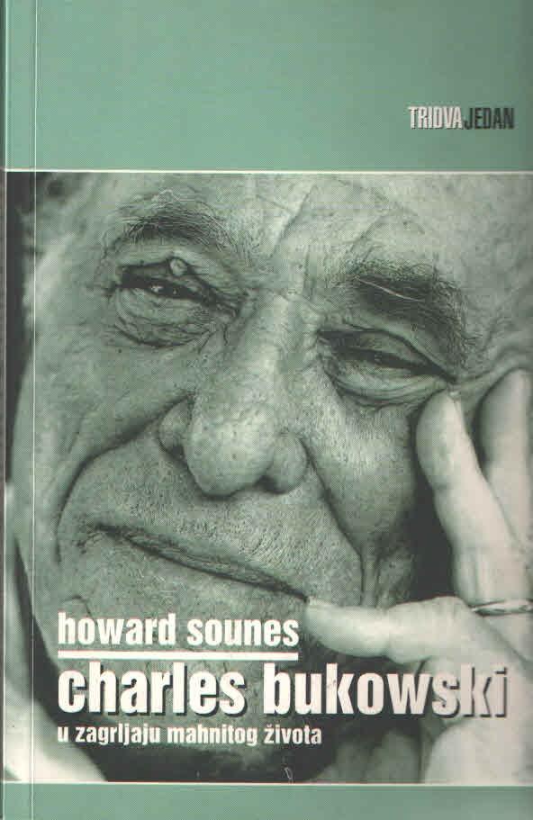 Charles Bukowski: u zagrljaju mahnitog života