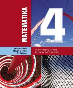 MATEMATIKA 4 : udžbenik i zbirka zadataka za 4. razred ekonomskih škola