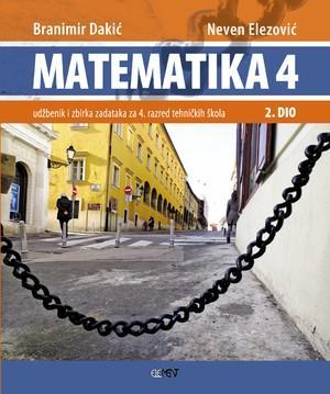 MATEMATIKA 4 - 2. DIO : udžbenik i zbirka zadataka za 4. razred tehničkih škola