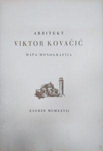 Arhitekt Viktor Kovačić: mapa - monografija