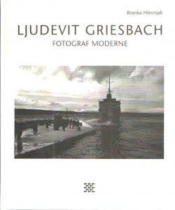 Ljudevit Griesbach - Fotograf Moderne