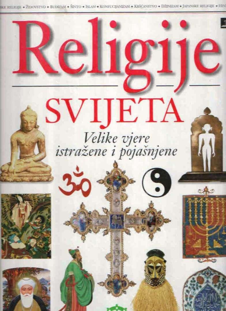 Religije svijeta - Velike vjere istražene i pojašnjene