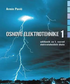 OSNOVE ELEKTROTEHNIKE 1 : udžbenik za 1. razred elektrotehničkih škola
