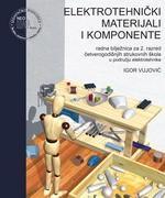 ELEKTROTEHNIČKI MATERIJALI I KOMPONENTE : radna bilježnica za 2. razred četverogodišnjih strukovnih škola u području elektrotehnike