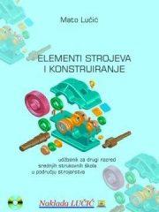 ELEMENTI STROJEVA I KONSTRUIRANJE : udžbenik s CD-om za 2. razred trogodišnjih strukovnih škola u području strojarstva - JMO