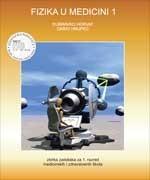 FIZIKA U MEDICINI 1 : zbirka zadataka za 1. razred medicinskih i zdravstvenih škola s dvogodišnjim programom fizike