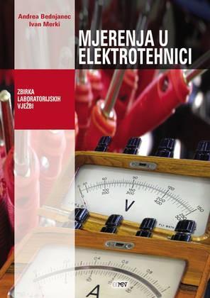 MJERENJA U ELEKTROTEHNICI : zbirka laboratorijskih vježbi