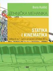 TEHNIČKA MEHANIKA - STATIKA I KINEMATIKA : udžbenik za 1. razred strojarskih tehničkih škola