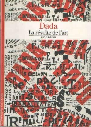 Dada; La révolte de l'art
