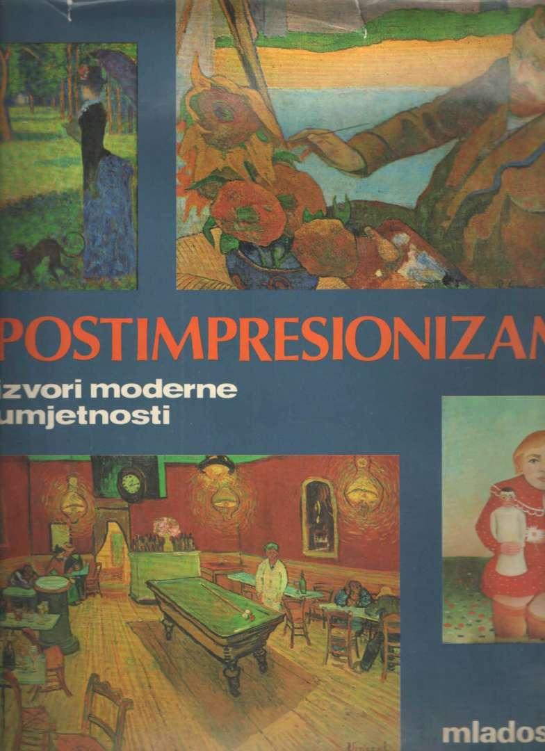 Postimpresionizam: izvori moderne umjetnosti