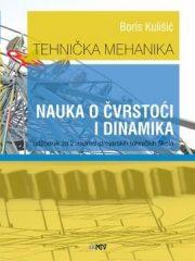 TEHNIČKA MEHANIKA - NAUKA O ČVRSTOĆI I DINAMIKA : udžbenik za 2. razred strojarskih tehničkih škola