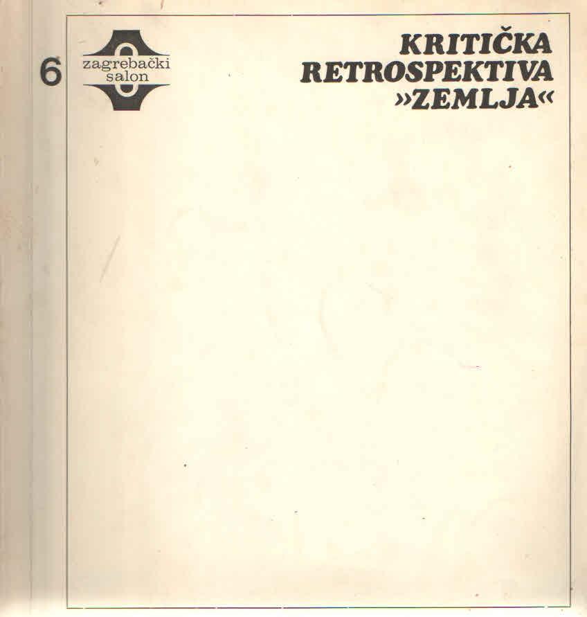 """Kritička retrospektiva """"Zemlja""""; 6. zagrebački salon"""