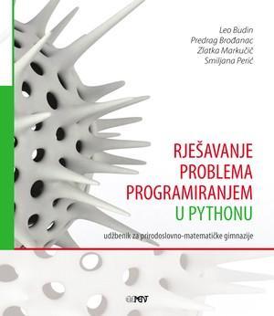 RJEŠAVANJE PROBLEMA PROGRAMIRANJEM U PYTHONU : udžbenik za prirodoslovno-matematičke gimnazije
