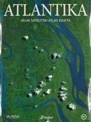 ATLANTIKA Veliki satelitski atlas svijeta