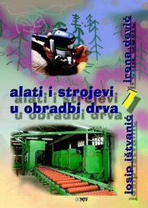 ALATI I STROJEVI U OBRADI DRVA 1 : udžbenik za 1. razred drvodjeljske škole