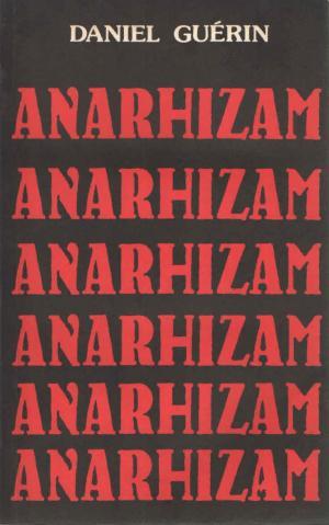 Anarhizam: Od doktrine do akcije
