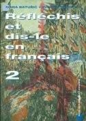 REFLECHIS ET DIS - LE EN FRANÇAIS 2 : udžbenik francuskog jezika za 2. razred srednje škole : 2. godina učenja